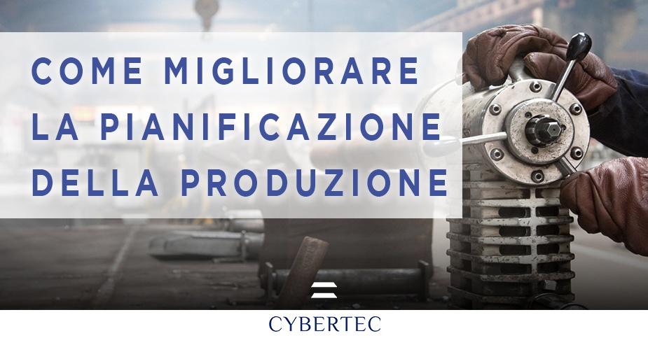 Come migliorare la pianificazione della produzione Cybertec