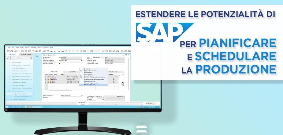 Estendere le potenzialità di SAP per la pianificazione e schedulazione della produzione