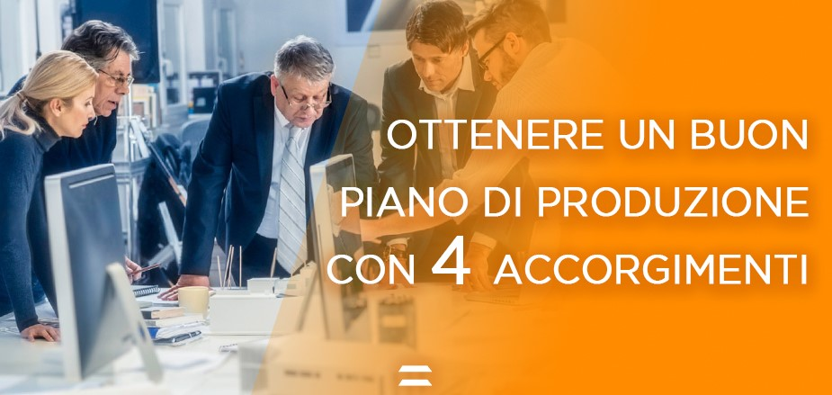 Ottenere un buon piano di produzione 4 accorgimenti - Pianificazione produzione - CYBERTEC