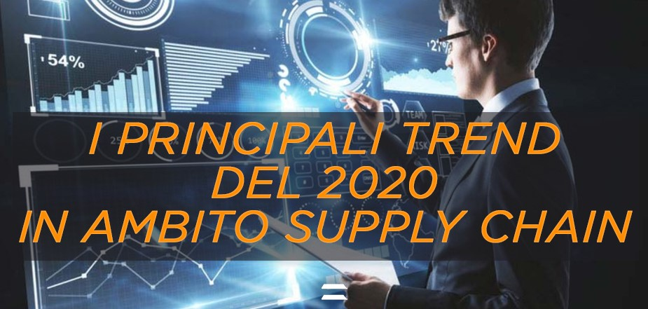 I principali trend del 2020 in ambito Supply Chain