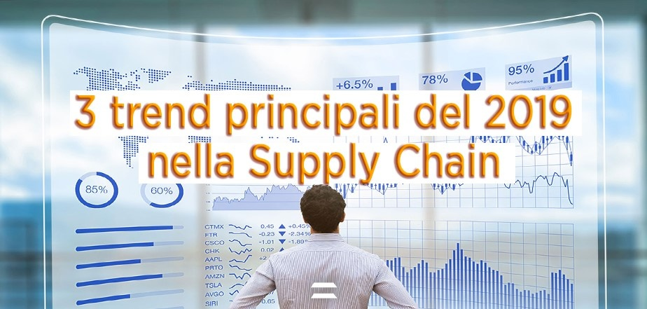 3 principali trend del 2019 nella supply chain